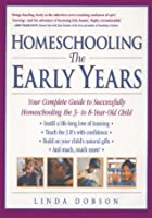 Homeschooling: The Early Years: Your Complete Guide to Successfully Homeschooling the 3- to 8- Year-Old Child (Prima Home Learning Library)