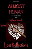Lost Reflections: Almost Human