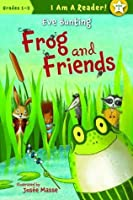 Frog and Friends (I Am a Reader!: Frog and Friends)