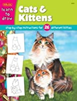 Learn to Draw Cats & Kittens: Step-By-Step Instructions for 26 Different Kitties