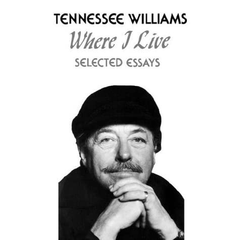 new selected essays where i live Get this from a library new selected essays : where i live [tennessee williams john s bak.