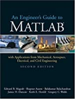 Engineer's Guide to MATLAB, An (2nd Edition)