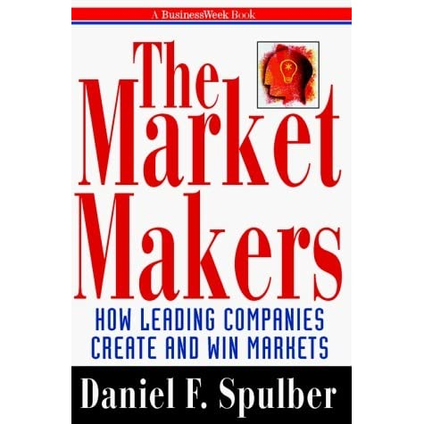 The Market Makers by Daniel F. Spulber — Reviews