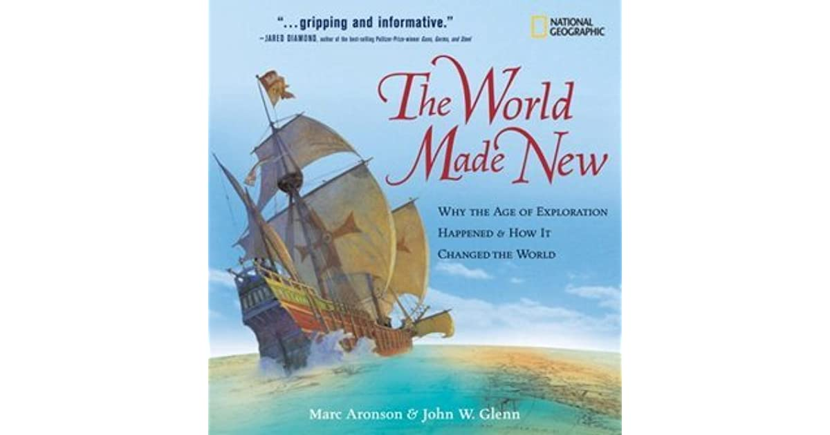 The World Made New Why The Age Of Exploration Happened