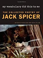 My Vocabulary Did This to Me: The Collected Poetry