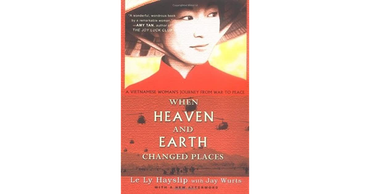 when heaven and earth changed places essay A book review of le ly hayslip's novel, when heaven and earth changed places.