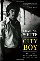 City Boy: My Life in New York in the 1960s and 70s