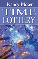 Time Lottery (The Time Lottery Series)