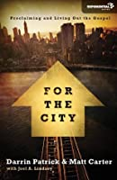 For the City: Proclaiming and Living Out the Gospel (Exponential Series)