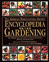 American Horticultural Society Encyclopedia of Gardening (American Horticultural Society Practical Guides)
