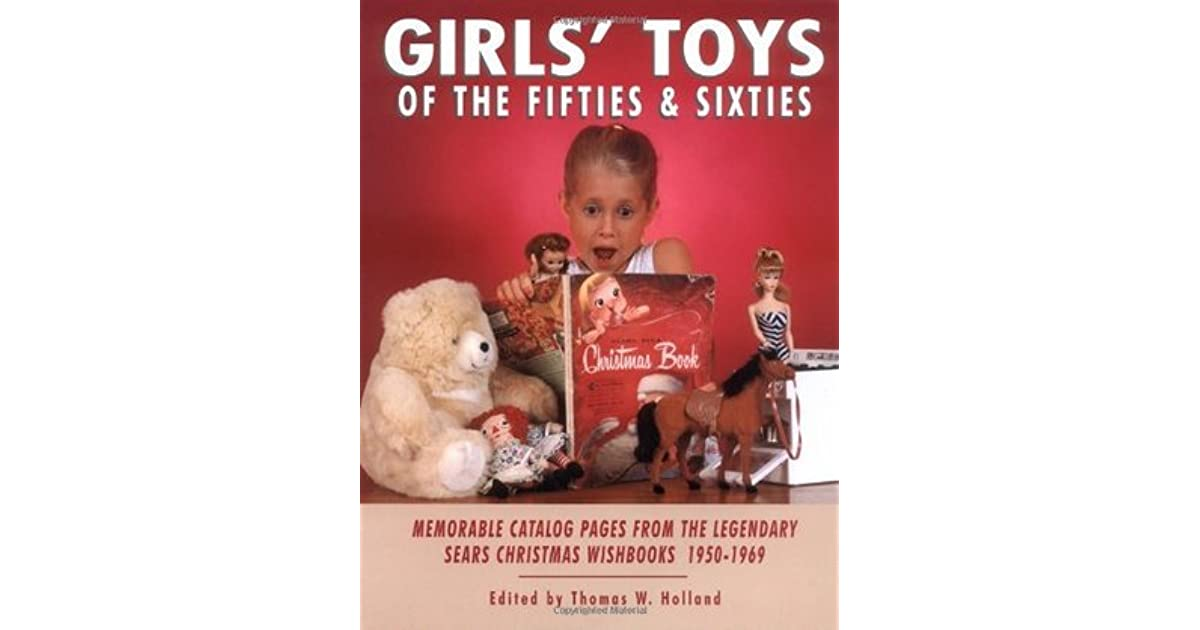 Toys For Girls In 1950 : Girls toys of the fifties and sixties memorable catalog