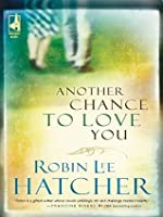 Another Chance To Love You (Steeplehill)