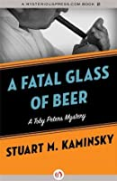 A Fatal Glass of Beer (The Toby Peters Mysteries, 20)