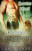 Raphael/Parish (Bayou Heat) (Volume 1)