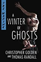 A Winter of Ghosts (The Waking Series)
