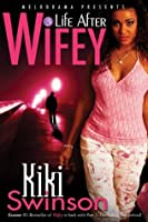 Life After Wifey (Wifey Series, #3)