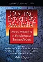 Crafting Expository Argument: Practical Approaches to the Teaching of Writing for Students and Teachers