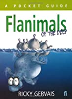 Flanimals of the Deep. by Ricky Gervais