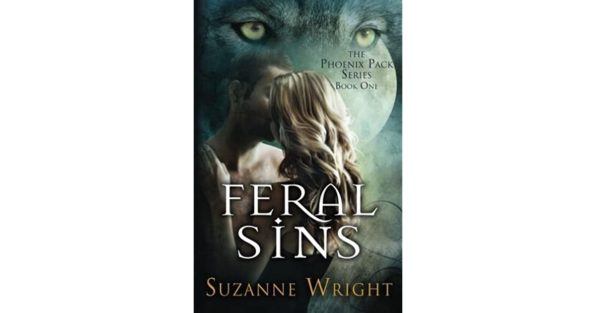 Feral Sins (The Phoenix Pack, #1) by Suzanne Wright