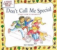 Don't Call Me Special (First Look at...Series)