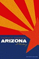 Arizona: A History, Revised Edition