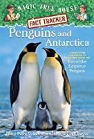 Penguins and Antarctica: A Nonfiction Companion to Magic Tree House #40: Eve of the Emperor Penguin (Magic Tree House Fact Tracker #18)
