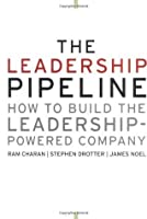 The Leadership Pipeline: How to Build the Leadership-Powered Company (J-B US non-Franchise Leadership)