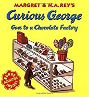Curious George Goes to a Chocolate Factory(Hardback) - 2003 Edition