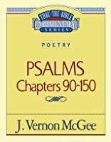 Psalms, Chapters 90-150 (Thru the Bible)