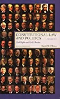 Constitutional Law and Politics, Volume 2: Civil Rights and Civil Liberties