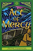 Act of Mercy (Sister Fidelma, #8)