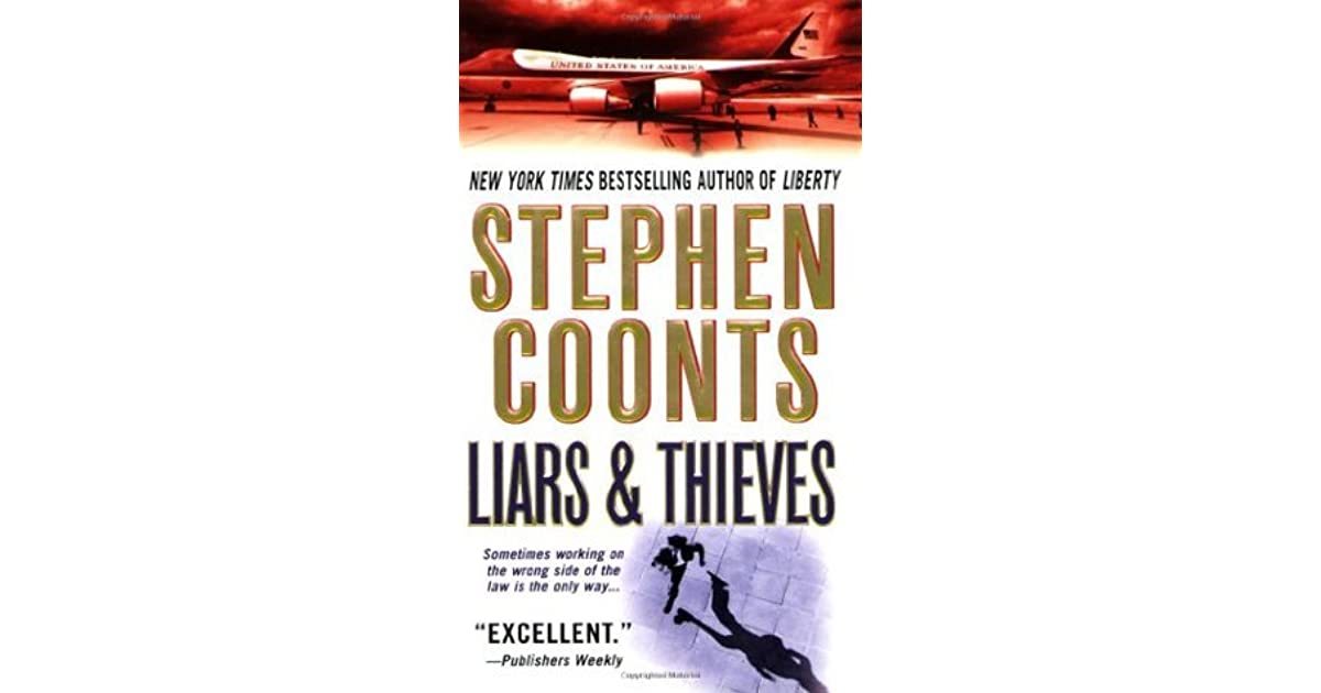 Liars & Thieves (Tommy Carmellini #1) By Stephen Coonts