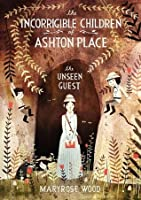 The Unseen Guest  (The Incorrigible Children of Ashton Place #3)