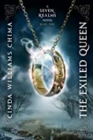 The Exiled Queen (Seven Realms, #2)