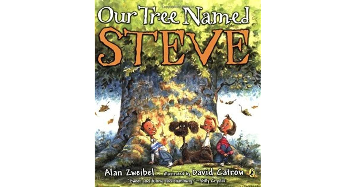 Our Tree Named Steve By Alan Zweibel