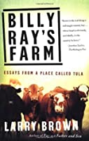 Billy Ray's Farm: Essays from a Place Called Tula
