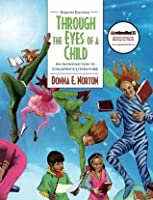 Through the Eyes of a Child: An Introduction to Children's Literature (with MyEducationKit) (8th Edition) (MyEducationKit Series)