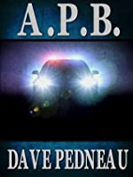A. P. B. - A Whit Pynchon Mystery (The Whit Pynchon Mysteries)