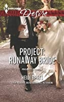 Project: Runaway Bride (Project: Passion)