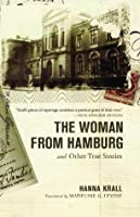 The Woman from Hamburg: and Other True Stories