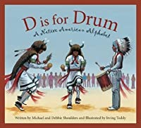 D Is for Drum: A Native American Alphabet (Alphabet Books)