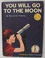 You Will Go To The Moon (Beginner Books)