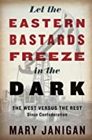 Let the Eastern Bastards Freeze in the Dark: The West Versus the Rest Since Confederation