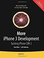 More iPhone 3 Development: Tackling iPhone SDK 3 (Beginning)