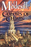 Colors of Chaos (The Saga of Recluce, #9)