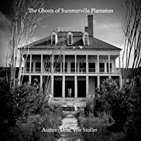 The Ghosts of Summerville Plantation (31 Horrifying Tales from The Dead Book 2)