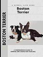 Boston Terrier (Comprehensive Owner's Guide)