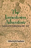 The Jamestown Adventure: Accounts of the Virginia Colony, 1605-1614 (Real Voices, Real History Series)