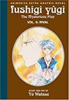 Fushigi Yûgi: The Mysterious Play, Vol. 5: Rival