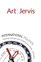 International Politics: Enduring Concepts and Contemporary Issues (MyPoliSciKit Series)